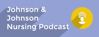 Johnson and Johnson Nursing Podcast