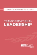 2019 Transformational Leadership: Criteria for Nursing Excellence