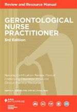 Gerontological Nurse Practitioner Review and Resource Manual, 3rd Edition