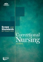 Correctional Nursing: Scope and Standards of Practice, 2nd Edition