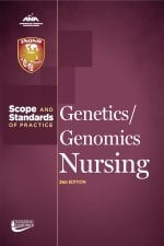 Genetics/Genomics Nursing: Scope and Standards of Practice, 2nd Edition