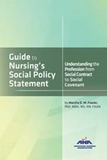 Guide to Nursing's Social Policy Statement: Understanding the Profession from Social Contract to Social Covenant