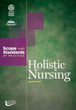 Holistic Nursing Scope & Standards 2nd Edition