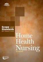 Home Health Nursing: Scope and Standards of Practice, 2nd Ed