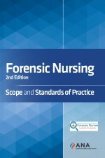 Forensic Nursing: Scope and Standards of Practice, 2nd Ed.