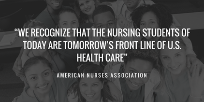 we recognize that the nursing students of today are tomorrow's front line of U.S. health care - american nurses association