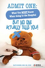 Admit One: What You Must Know When Going to the Hospital—But No One Actuall