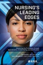 Nursing's Leading Edges:  Advancing the Profession through Specialization,