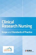 Clinical Research Nursing: Scope and Standards of Practice