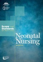 Neonatal Nursing: Scope and Standards of Practice 2nd Edition