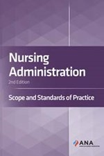 Nursing Administration: Scope and Standards of Practice, 2nd Edition