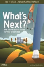 What's Next? The Smart Nurse's Guide to Your Dream Job