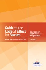 Guide to the Code of Ethics for Nurses with Interpretive Statements: Develo