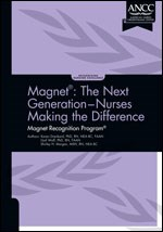Magnet: The Next Generation – Nurses Making the Difference