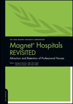 Magnet Hospitals Revisited: Attraction and Retention of Professional Nurses