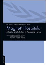 Magnet Hospitals: Attraction and Retention of Professional Nurses