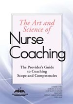 The Art and Science of Nurse Coaching: The Providers Guide to Coaching Scop