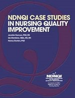 NDNQI Case Studies in Nursing Quality Improvement